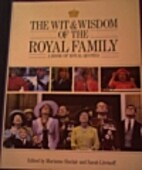 Wit and Wisdom of the Royal Family: A Book…