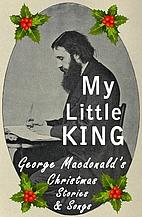 My Little King: George Macdonald's Christmas…