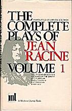 The Complete Plays of Jean Racine Volume 1…