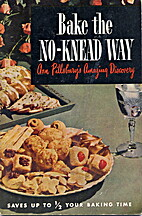 Bake the No-Knead Way by Ann Pillsbury