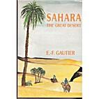 Sahara: The Great Desert by E. F. Gautier