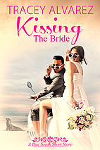 Kissing the Bride by Tracey Alvarez