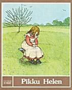 PIKKU HELEN : HELEN KELLERIN TARINA by Anne…