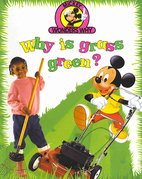 Why is grass green? (Mickey wonders why) by…