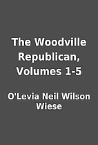 The Woodville Republican, Volumes 1-5 by…