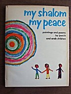 My shalom, my peace : paintings and poems by…