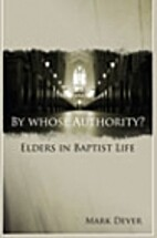 By Whose Authority? Elders in Baptist Life…