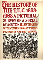 The History of the TUC 1868-1968: a…