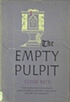The empty pulpit; a study in preaching as…