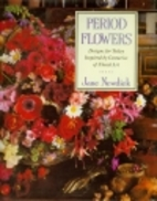 Period Flowers by Jane Newdick