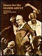 Dance for the Older Adult by Rayma K. Beal
