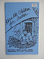 Kiss the Children for Father: Letters from a…