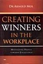 Creating Winners in the Workplace by Arnold…