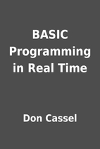 BASIC Programming in Real Time by Don Cassel