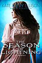 The Season of Lightning by Kate Avery…