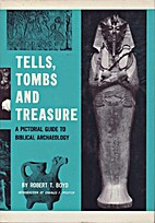 Tells, tombs, and treasure; a pictorial…