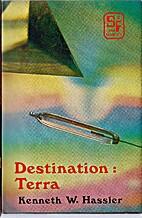 Destination-Terra by Kenneth W. Hassler
