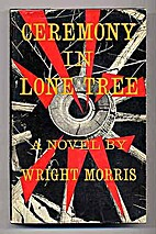 Ceremony in Lone Tree by Wright Morris