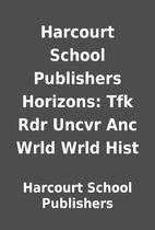 Harcourt School Publishers Horizons: Tfk Rdr…