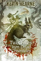 Two Tales of the Iron Druid Chronicles by…
