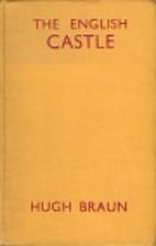 The English Castle by Hugh Braun