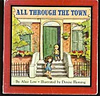 All Through the Town by Alice Low