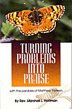 Turning Problems Into Praise by Marshall L.…
