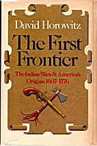 The First Frontier: The Indian Wars and…
