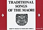 Traditional Songs of the Maori by Mervyn…