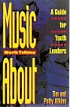 Music Worth Talking About: A Guide for Youth…