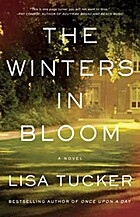 The Winters in Bloom: A Novel by Lisa Tucker