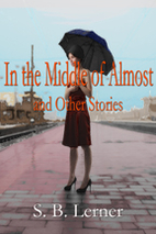 In the Middle of Almost and Other Stories by…