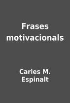 Frases motivacionals by Carles M. Espinalt