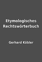Etymologisches Rechtswörterbuch by Gerhard…