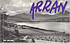 Arran: an Illustrated Guide to the Island by…