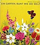 Ein Garten, bunt wie die Welt by Othmar…