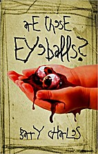 Are These Eyeballs by Garry Charles