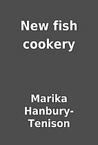 New fish cookery by Marika Hanbury-Tenison