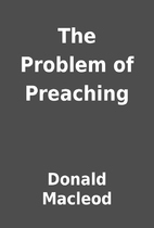 The Problem of Preaching by Donald Macleod