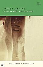 Een hart zo blank : roman by Javier Marías