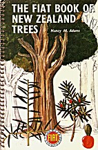 The Fiat Book of New Zealand Trees by Nancy…
