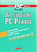 tägliche PC-Praxis, Die by Alfred Görgens