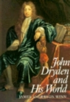 John Dryden and His World by James Anderson…