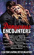 Dangerous Encounters: Thirteen Romantic…
