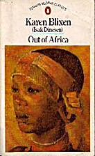 Out Of Africa by Karen Blixen (Isak Dinesen)