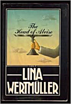 The head of Alvise by Lina Wertmüller