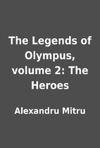 The Legends of Olympus, volume 2: The Heroes…