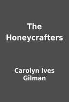 The Honeycrafters by Carolyn Ives Gilman