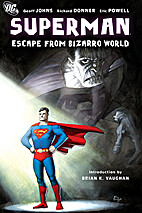 Superman: Escape from Bizarro World by Geoff…