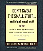 Don't Sweat the Small Stuff by Richard…